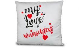 My Love Kissen mit Wunschtext